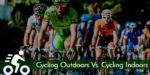 Cycling Outdoors Vs. Cycling Indoors